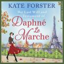 Last Will And Testament Of Daphné Le Marche, Kate Forster