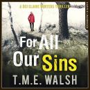 For All Our Sins, T.M.E. Walsh