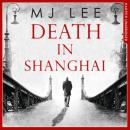 Death In Shanghai Audiobook