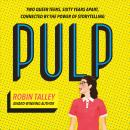 Pulp: the must read inspiring LGBT novel from the award winning author Robin Talley Audiobook