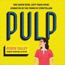 Pulp: the must read inspiring LGBT novel from the award winning author Robin Talley Audiobook