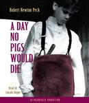 Day No Pigs Would Die, Robert Newton Peck
