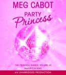 Princess Diaries, Volume VII: Party Princess, Meg Cabot