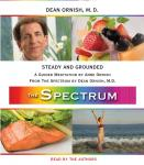 Steady and Grounded: A Guided Meditation from THE SPECTRUM, Dean Ornish, M.D., Anne Ornish