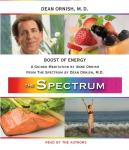 Boost of Energy: A Guided Meditation from THE SPECTRUM, Dean Ornish, M.D., Anne Ornish