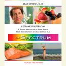 Reframe Frustration: A Guided Meditation from THE SPECTRUM, Dean Ornish, M.D., Anne Ornish