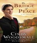 Bridge of Peace: Book 2 in the Ada's House Amish Romance Series, Cindy Woodsmall