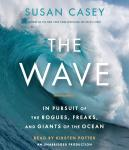 Wave: In Pursuit of the Rogues, Freaks and Giants of the Ocean, Susan Casey