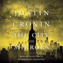 City of Mirrors: A Novel (Book Three of The Passage Trilogy), Justin Cronin