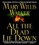 All The Dead Lie Down, Mary Willis Walker