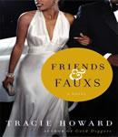 Friends & Fauxs: A Novel, Tracie Howard