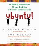 Ubuntu!: An Inspiring Story About an African Tradition of Teamwork and Collaboration, Stephen Lundin, Bob Nelson