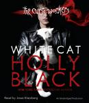White Cat: The Curse Workers, Book One, Holly Black