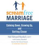 ScreamFree Marriage: Calming Down, Growing Up, and Getting Closer, Lmft Hal Runkel, Jenny Runkel