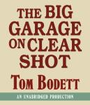 Big Garage on Clear Shot, Tom Bodett
