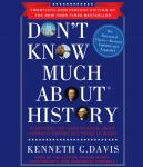 Don't Know Much About History, Anniversary Edition: Everything You Need to Know About American History but Never Learned, Kenneth C. Davis