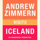 Andrew Zimmern visits Iceland: Chapter 1 from THE BIZARRE TRUTH Audiobook
