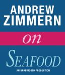 Andrew Zimmern on Seafood: Chapter 3 from THE BIZARRE TRUTH Audiobook