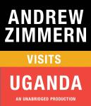 Andrew Zimmern visits Uganda: Chapter 4 from THE BIZARRE TRUTH Audiobook