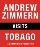 Andrew Zimmern visits Tobago: Chapter 5 from THE BIZARRE TRUTH Audiobook