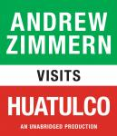 Andrew Zimmern visits Huatulco: Chapter 6 from THE BIZARRE TRUTH Audiobook