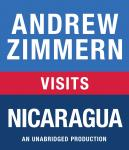 Andrew Zimmern visits Nicaragua: Chapter 8 from THE BIZARRE TRUTH Audiobook