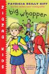 Big Whopper: Zigzag Kids Book 2, Patricia Reilly Giff