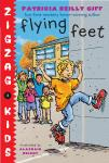 Flying Feet: Zigzag Kids Book 3, Patricia Reilly Giff