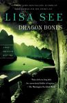 Dragon Bones: A Novel, Lisa See