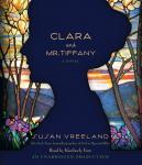 Clara and Mr. Tiffany: A Novel, Susan Vreeland
