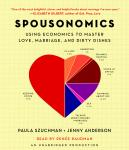 Spousonomics: Using Economics to Master Love, Marriage, and Dirty Dishes, Jenny Anderson, Paula Szuchman