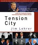 Tension City: Inside the Presidential Debates, from Kennedy-Nixon to Obama-McCain, Jim Lehrer