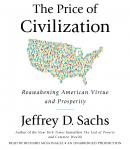 Price of Civilization: Reawakening American Virtue and Prosperity, Jeffrey D. Sachs
