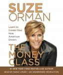 Money Class: Learn to Create Your New American Dream, Suze Orman