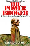 Power Broker: Volume 3 of 3: Robert Moses and the Fall of New York: Volume 3, Robert A. Caro