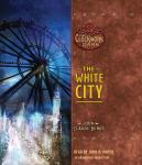 White City: Book 3 of The Clockwork Dark, John Claude Bemis