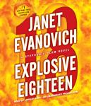 Explosive Eighteen: A Stephanie Plum Novel, Janet Evanovich