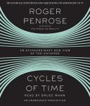 Cycles of Time: An Extraordinary New View of the Universe, Roger Penrose