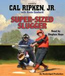Cal Ripken, Jr.'s All-Stars: Super-Sized Slugger, Jr. Cal Ripken, Kevin Cowherd