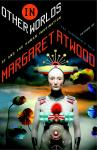 In Other Worlds: SF and the Human Imagination, Margaret Atwood