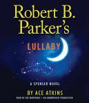 Robert B. Parker's Lullaby Audiobook