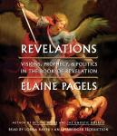 Revelations: Visions, Prophecy, and Politics in the Book of Revelation, Elaine Pagels