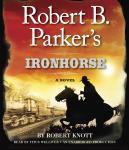 Robert B. Parker's Ironhorse Audiobook