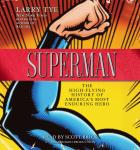 Superman: The High-Flying History of America's Most Enduring Hero, Larry Tye