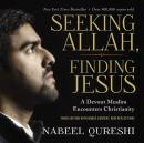 Seeking Allah, Finding Jesus: Third Edition with Bonus Content, New Reflections Audiobook