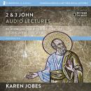 2 and 3 John: Audio Lectures Audiobook