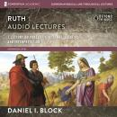 Ruth: Audio Lectures: 7 Lessons on Literary Context, Structure, Exegesis, and Interpretation Audiobook