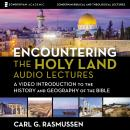 Encountering the Holy Land: Audio Lectures Audiobook