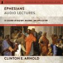 Ephesians: Audio Lectures (Zondervan Exegetical Commentary on the New Testament): 19 Lessons on Hist Audiobook