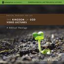 The Kingdom of God: Audio Lectures: A Biblical Theology Audiobook